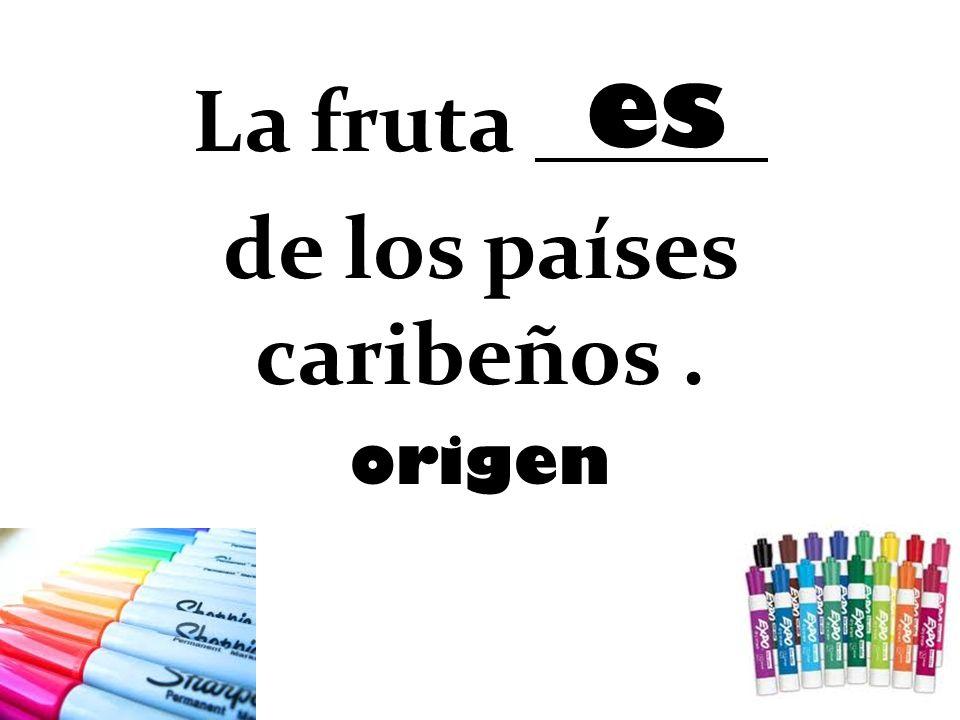 La fruta de los países caribeños .