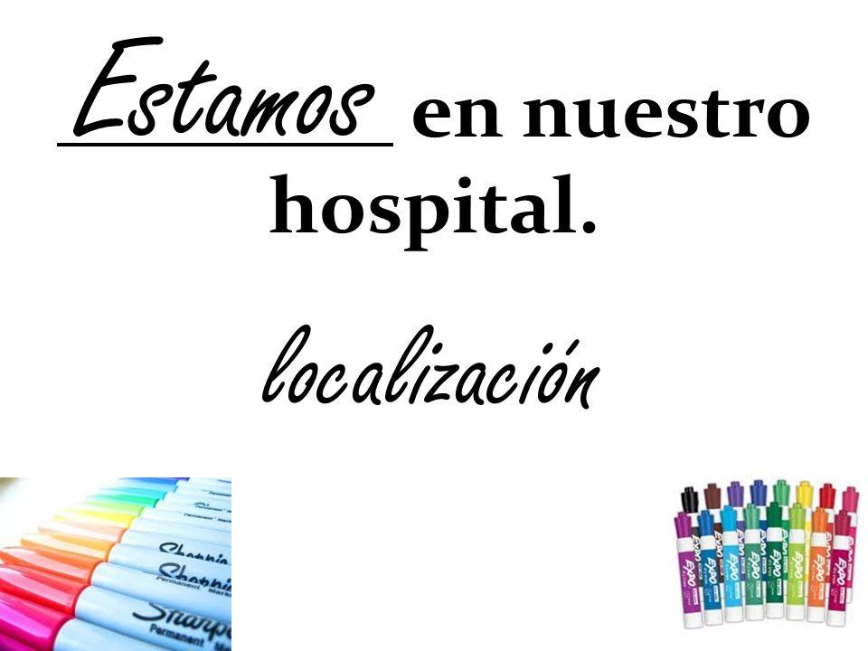 Estamos en nuestro hospital. localización