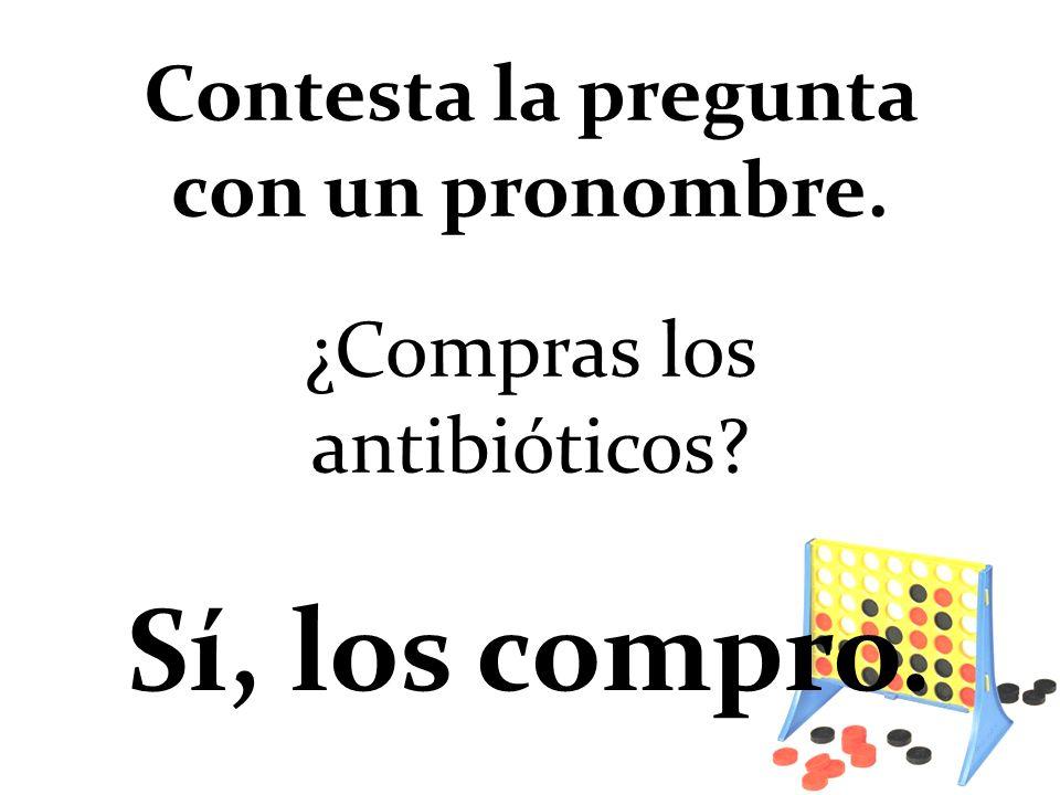 ¿Compras los antibióticos