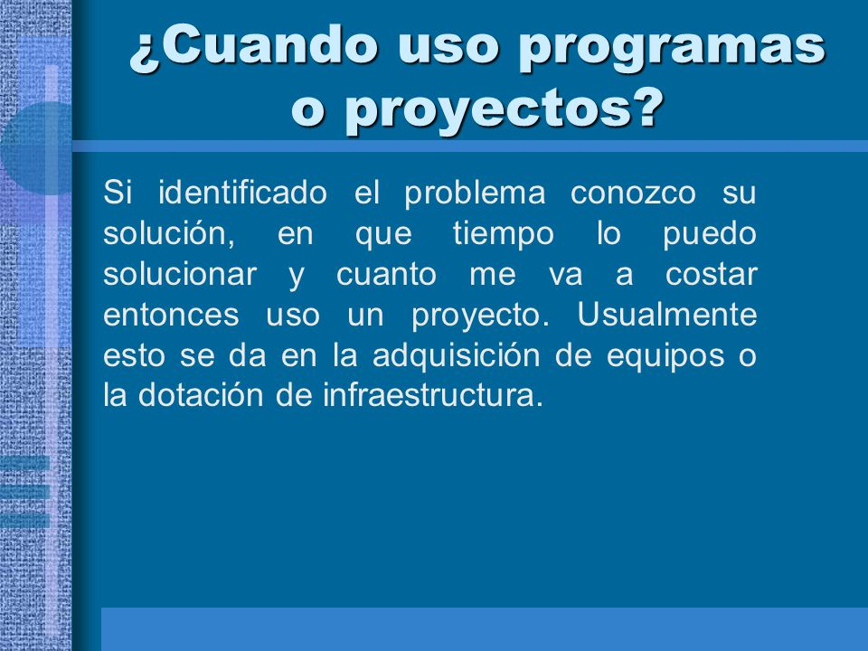 ¿Cuando uso programas o proyectos