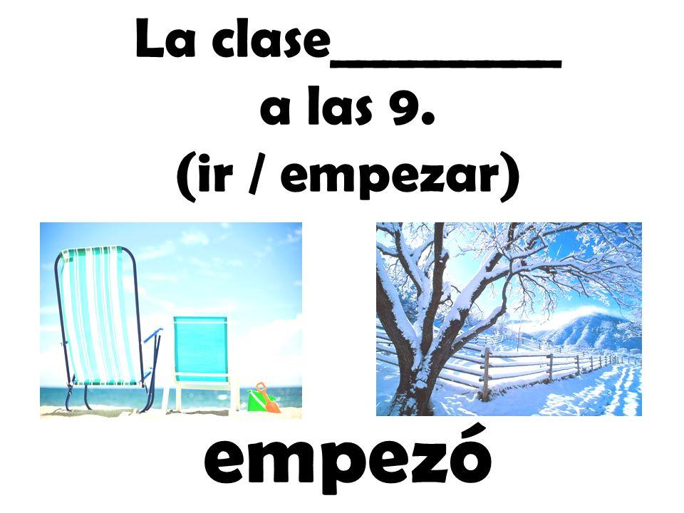 La clase_________ a las 9. (ir / empezar)