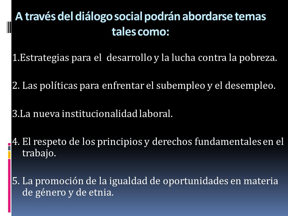 A través del diálogo social podrán abordarse temas tales como: