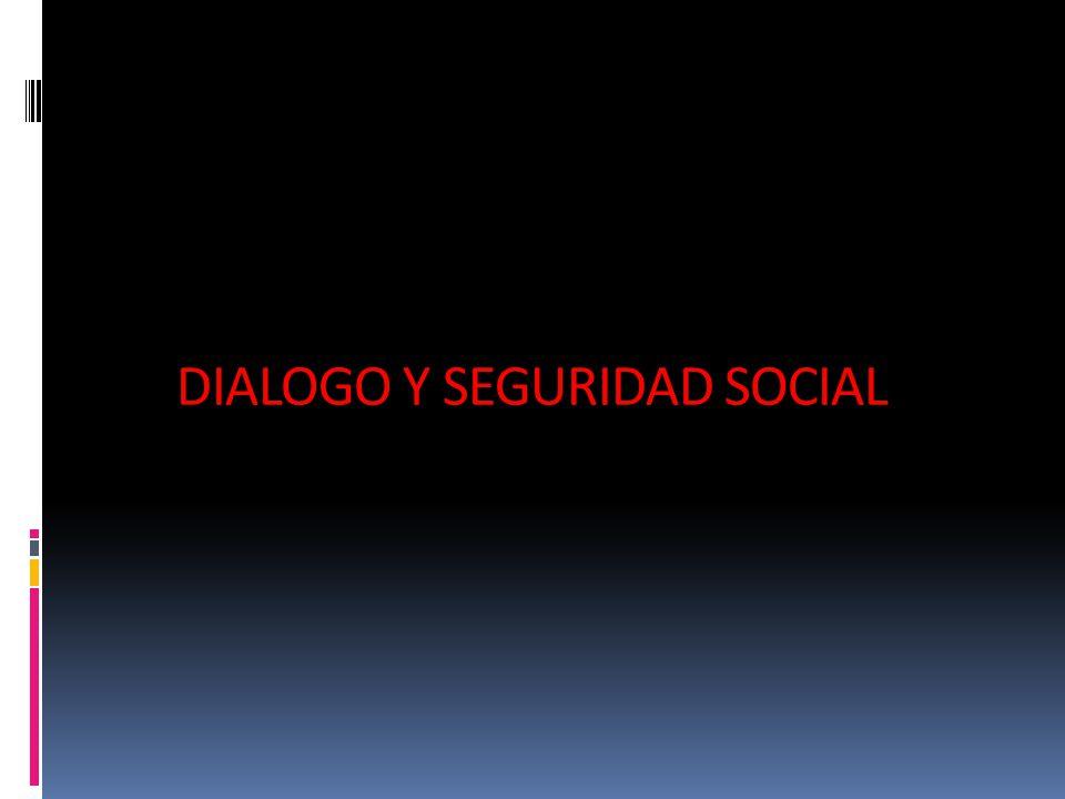 DIALOGO Y SEGURIDAD SOCIAL
