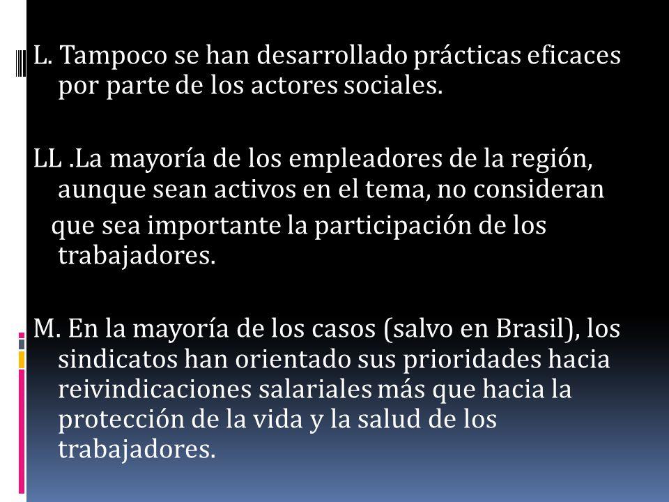 L. Tampoco se han desarrollado prácticas eficaces por parte de los actores sociales.