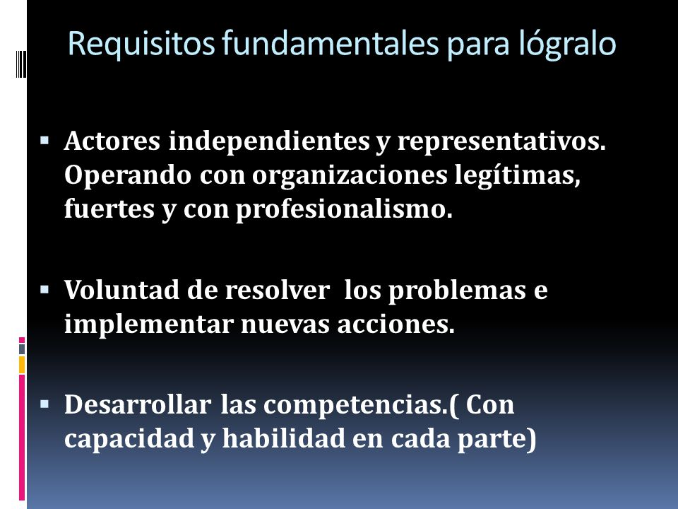 Requisitos fundamentales para lógralo