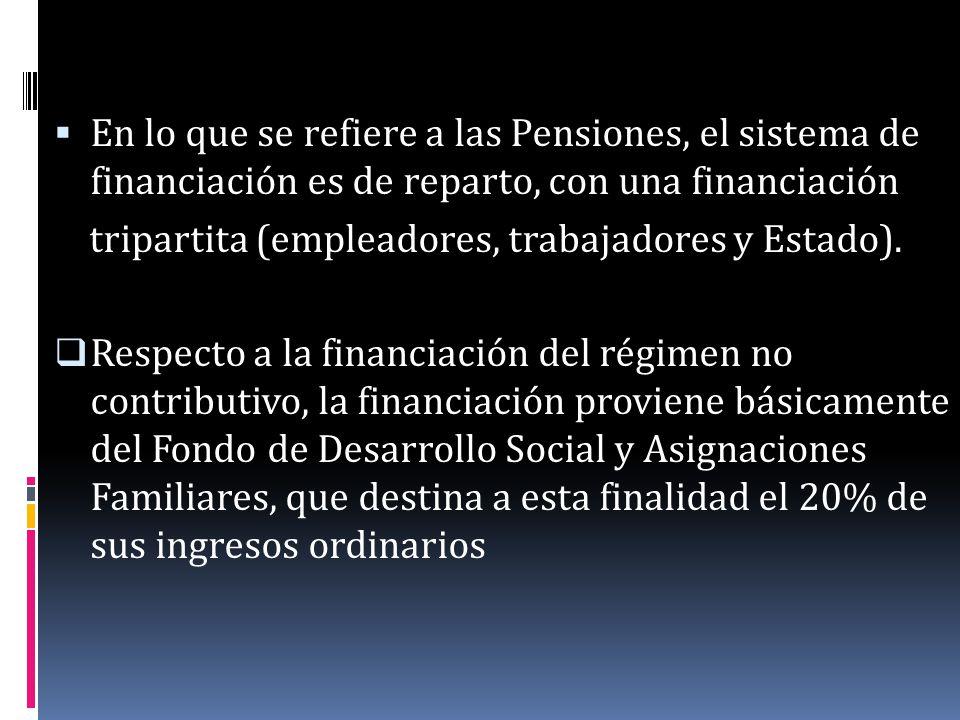 En lo que se refiere a las Pensiones, el sistema de financiación es de reparto, con una financiación