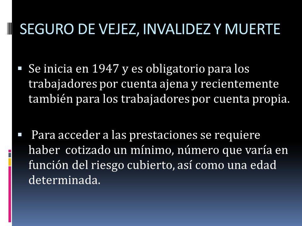 SEGURO DE VEJEZ, INVALIDEZ Y MUERTE