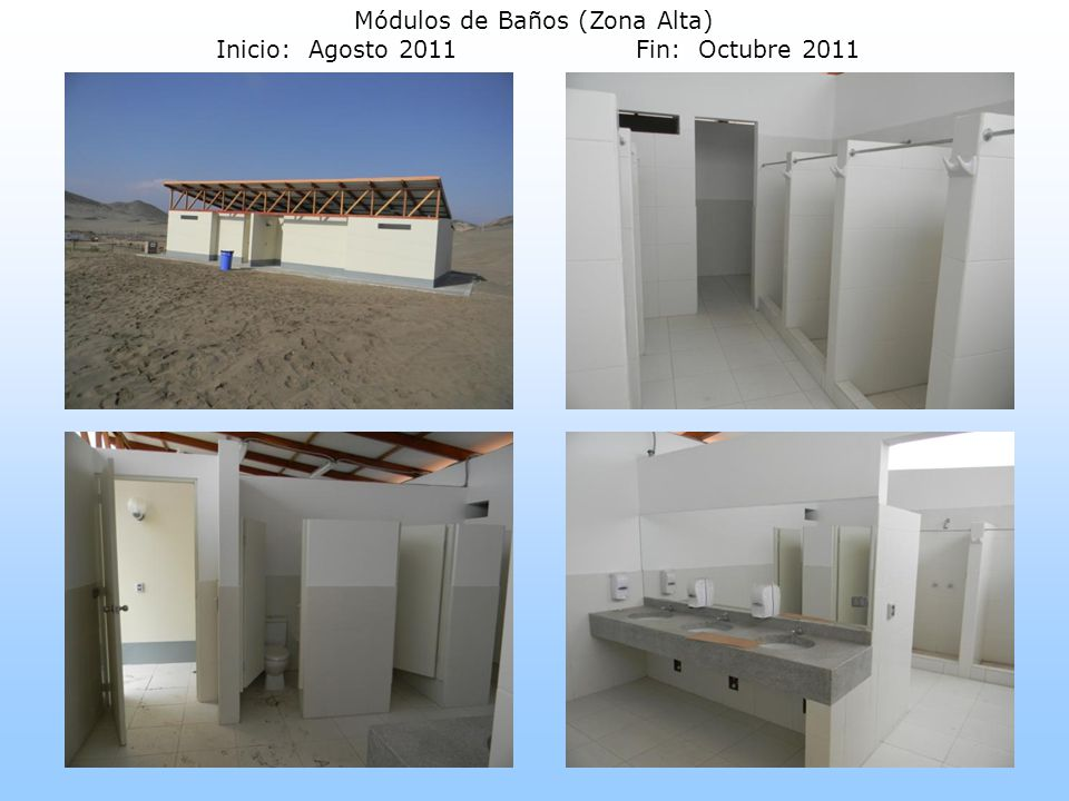 Módulos de Baños (Zona Alta) Inicio: Agosto 2011 Fin: Octubre 2011