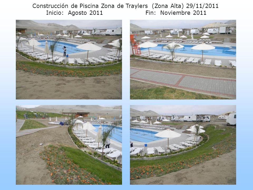 Construcción de Piscina Zona de Traylers (Zona Alta) 29/11/2011 Inicio: Agosto 2011 Fin: Noviembre 2011