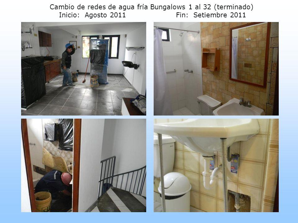 Cambio de redes de agua fría Bungalows 1 al 32 (terminado) Inicio: Agosto 2011 Fin: Setiembre 2011