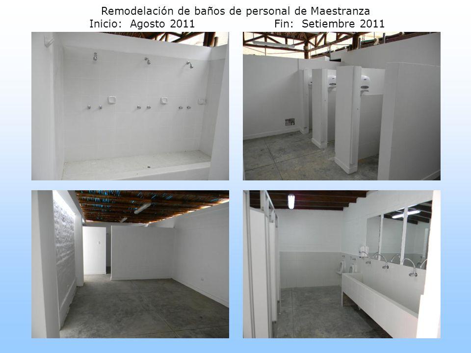 Remodelación de baños de personal de Maestranza Inicio: Agosto 2011