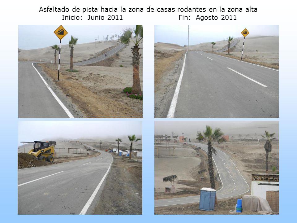 Asfaltado de pista hacia la zona de casas rodantes en la zona alta Inicio: Junio 2011 Fin: Agosto 2011