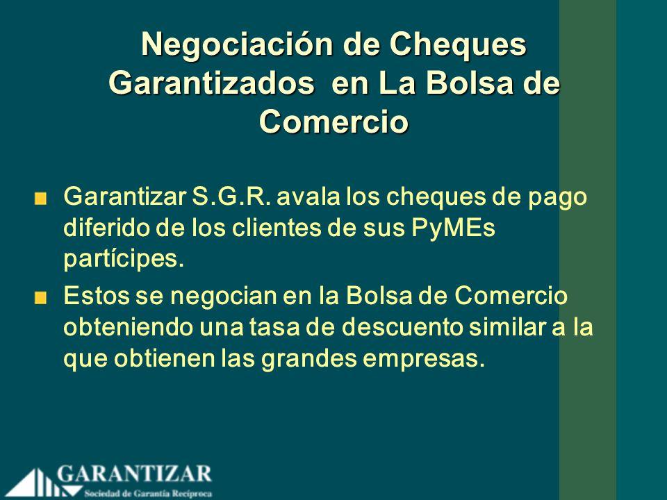 Negociación de Cheques Garantizados en La Bolsa de Comercio