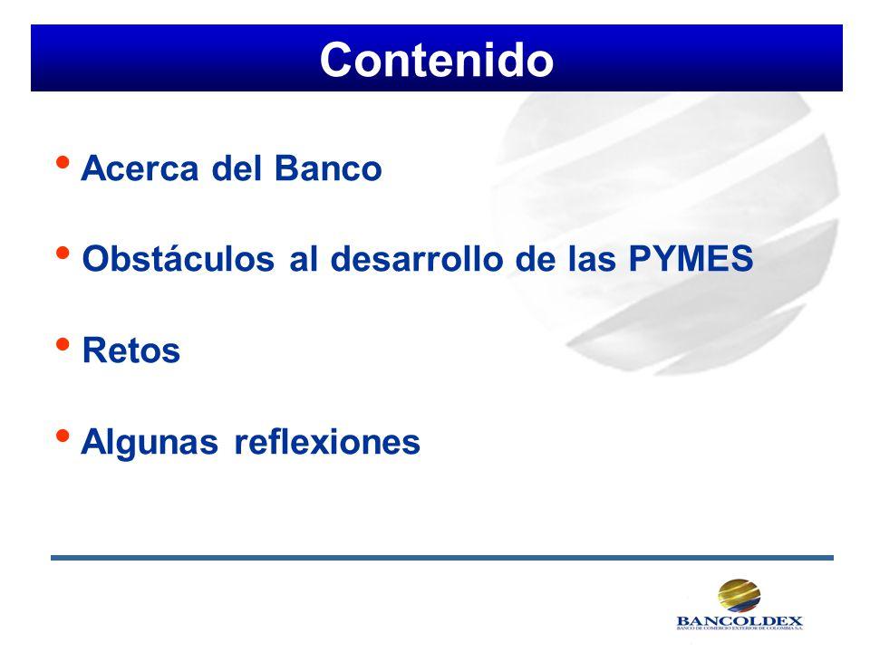 Contenido Acerca del Banco Obstáculos al desarrollo de las PYMES Retos