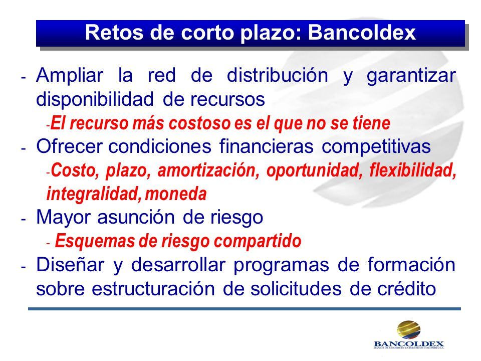 Retos de corto plazo: Bancoldex