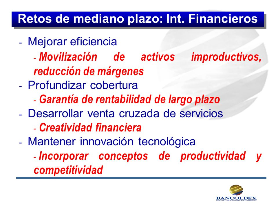 Retos de mediano plazo: Int. Financieros