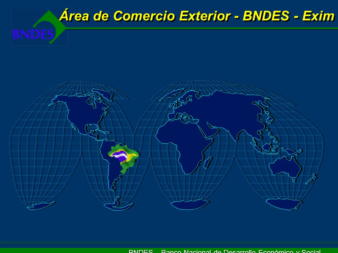 Área de Comercio Exterior - BNDES - Exim