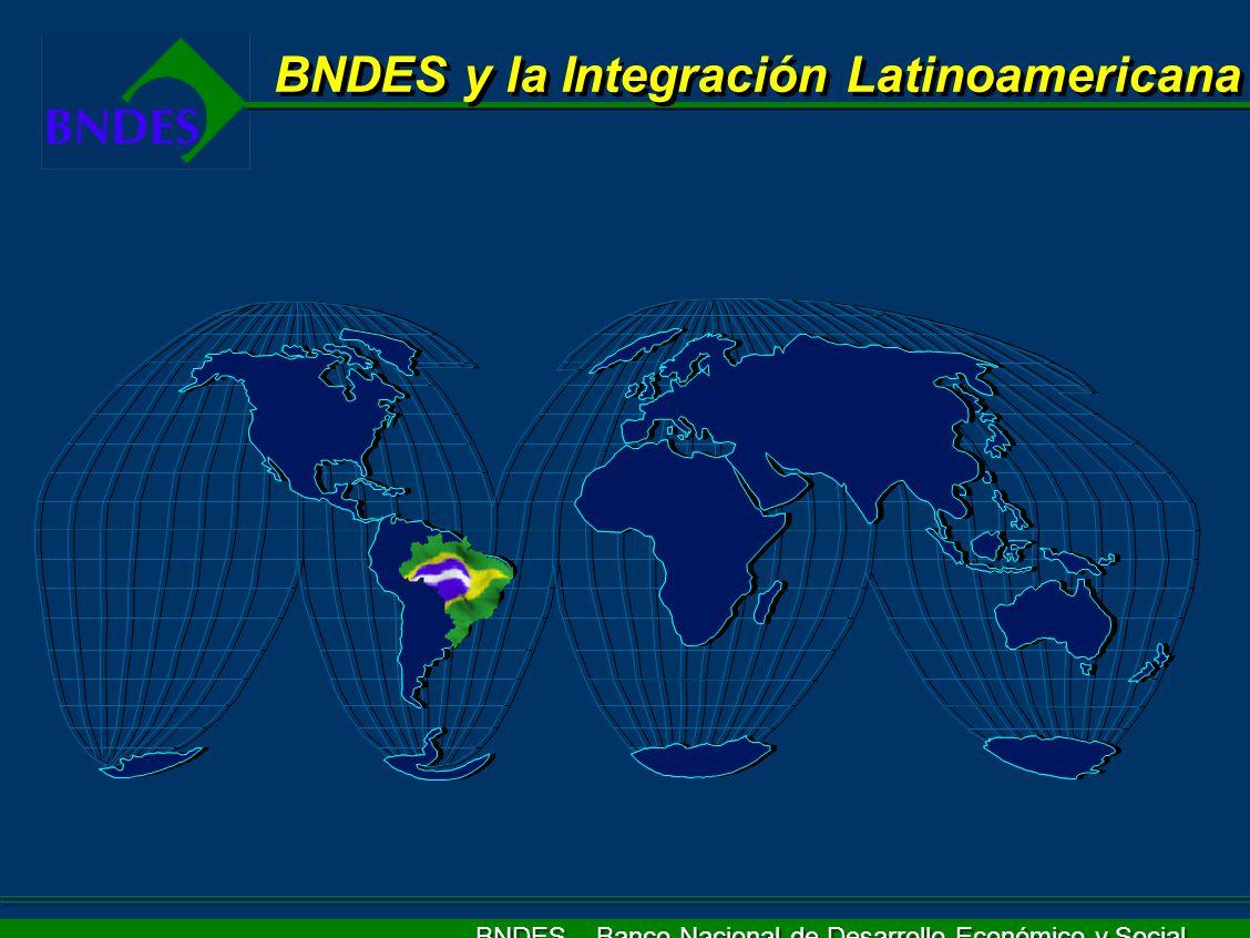 BNDES y la Integración Latinoamericana