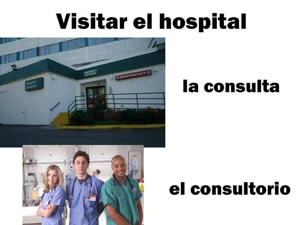 Visitar el hospital la consulta el consultorio