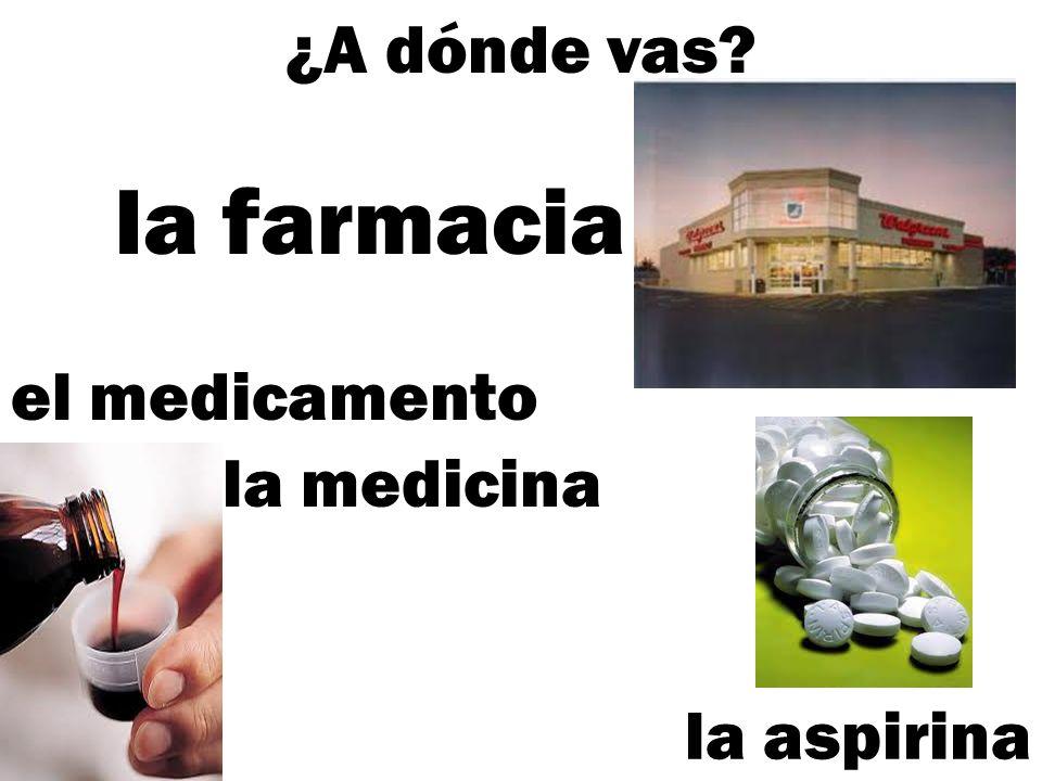 ¿A dónde vas la farmacia el medicamento la medicina la aspirina