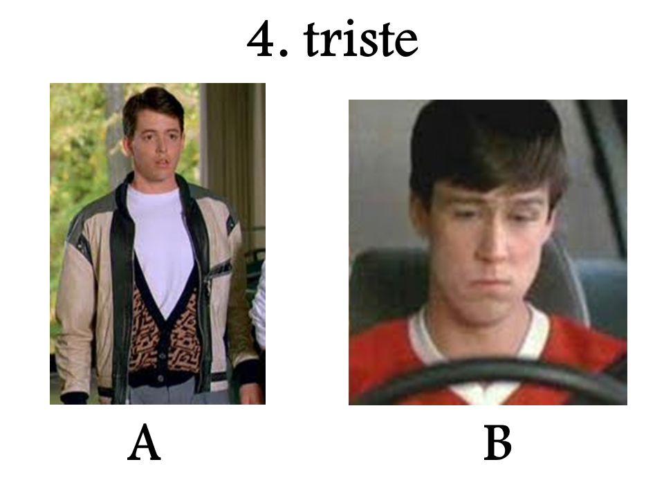 4. triste A B