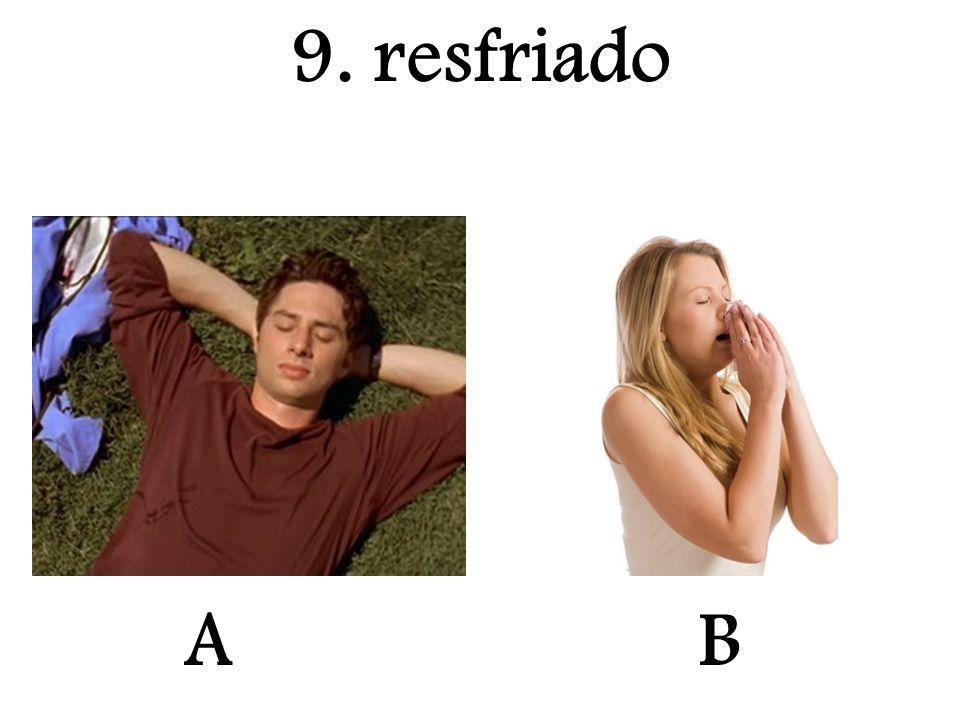 9. resfriado A B