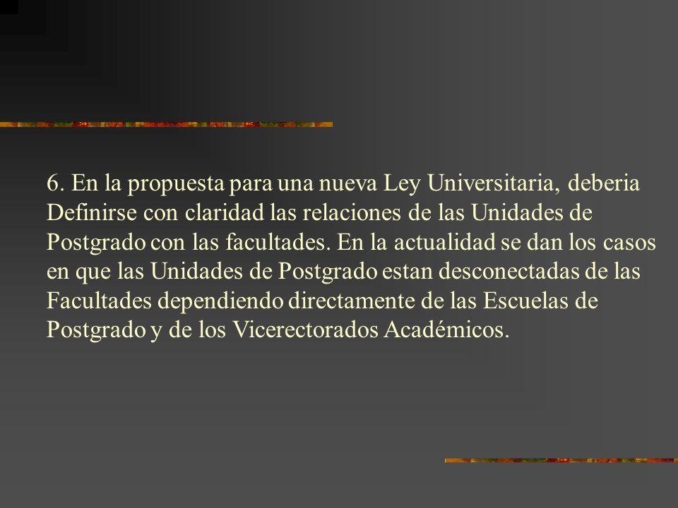 6. En la propuesta para una nueva Ley Universitaria, deberia