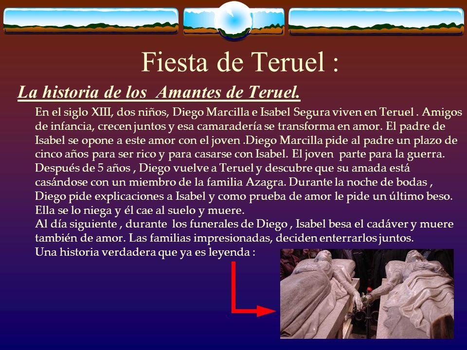 Fiesta de Teruel : La historia de los Amantes de Teruel.