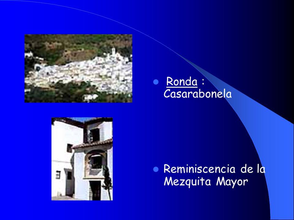 Ronda : Casarabonela Reminiscencia de la Mezquita Mayor