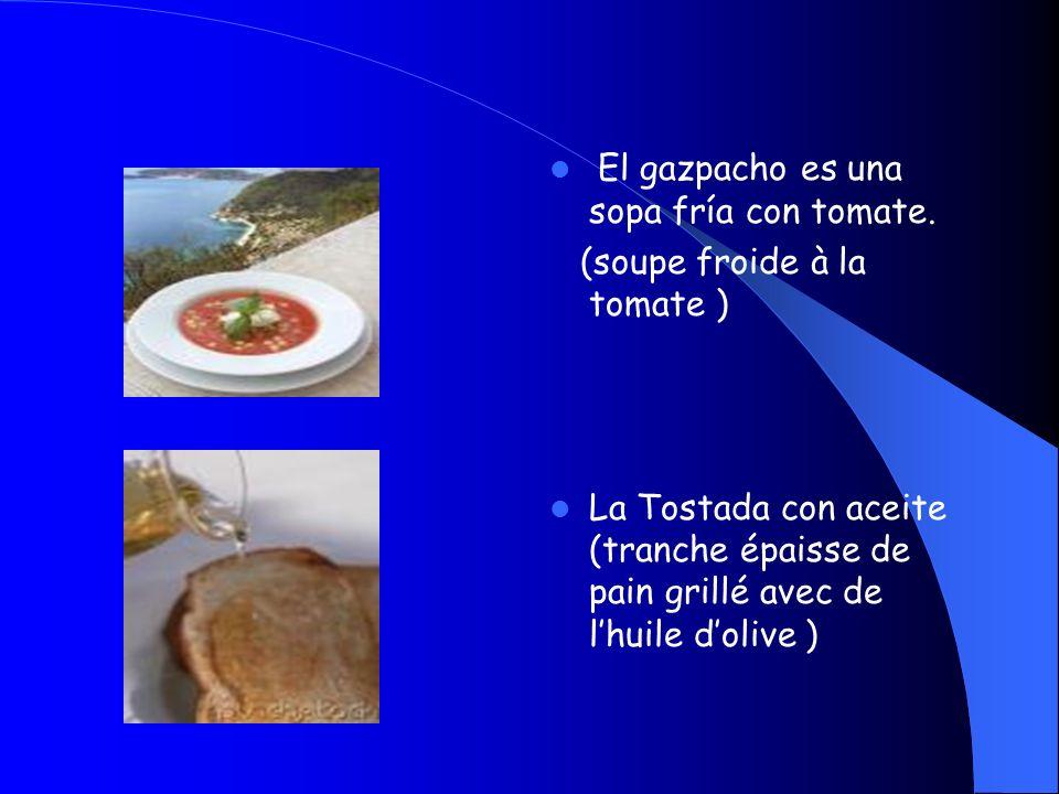El gazpacho es una sopa fría con tomate.