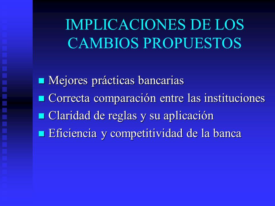 IMPLICACIONES DE LOS CAMBIOS PROPUESTOS