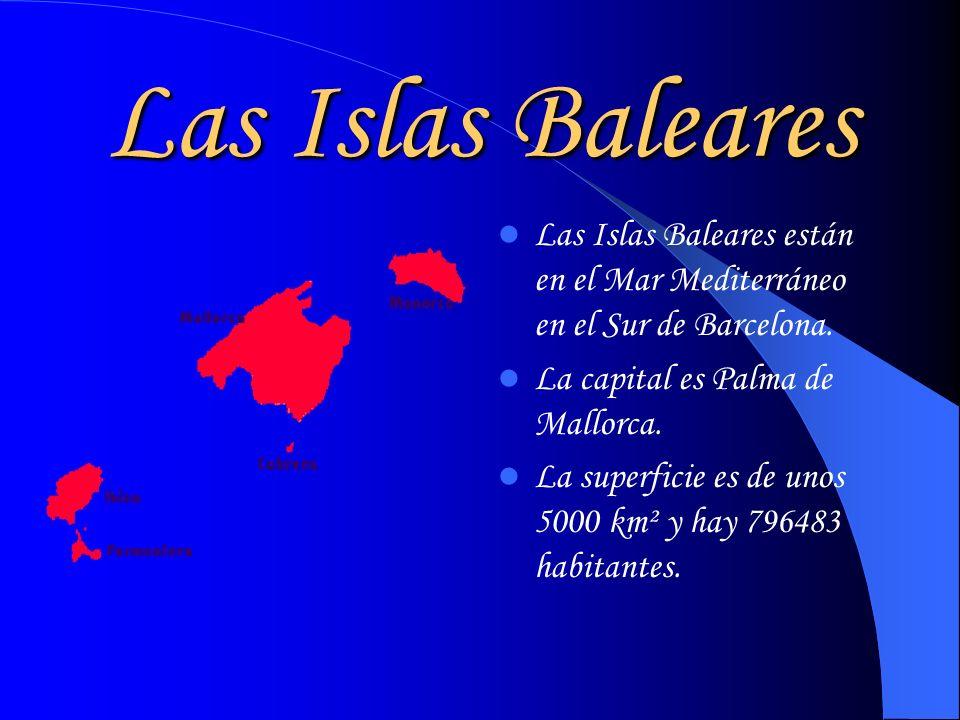 Las Islas BalearesLas Islas Baleares están en el Mar Mediterráneo en el Sur de Barcelona. La capital es Palma de Mallorca.