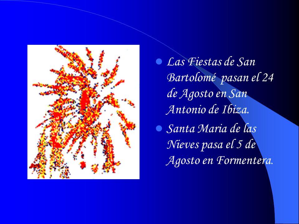 Las Fiestas de San Bartolomé pasan el 24 de Agosto en San Antonio de Ibiza.