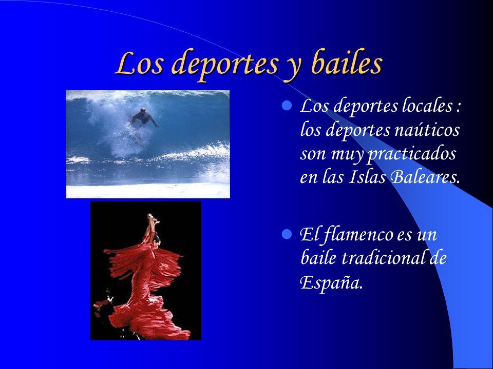 Los deportes y bailes Los deportes locales : los deportes naúticos son muy practicados en las Islas Baleares.