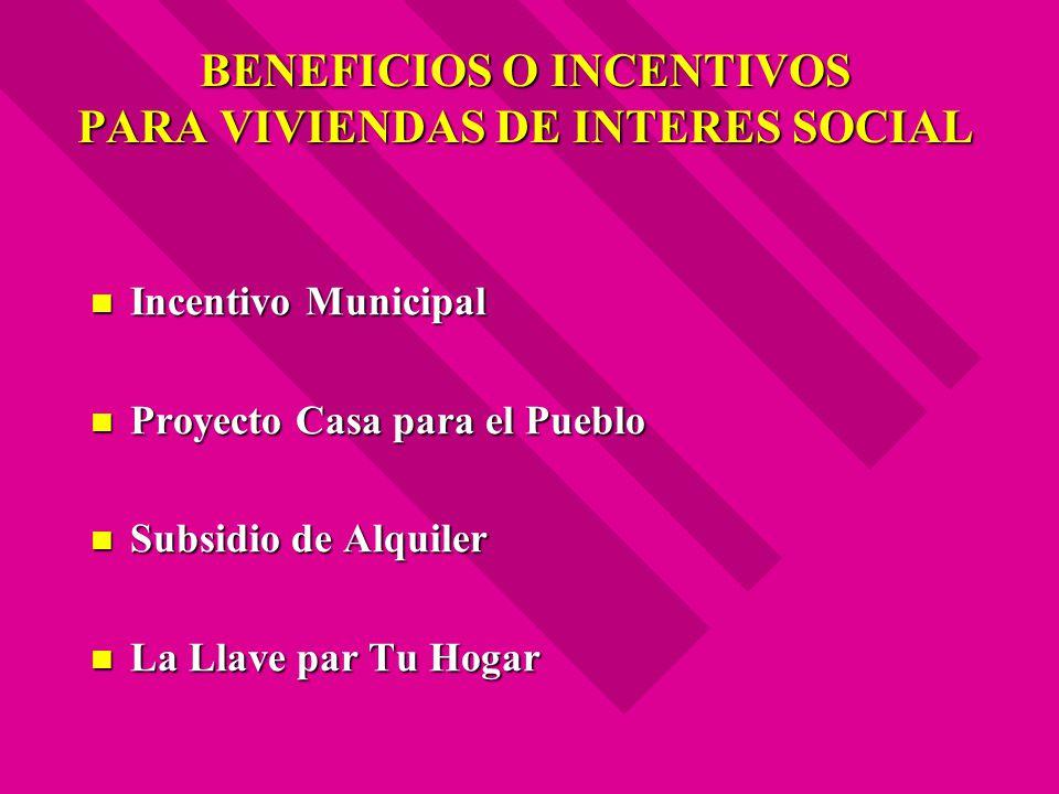 BENEFICIOS O INCENTIVOS PARA VIVIENDAS DE INTERES SOCIAL