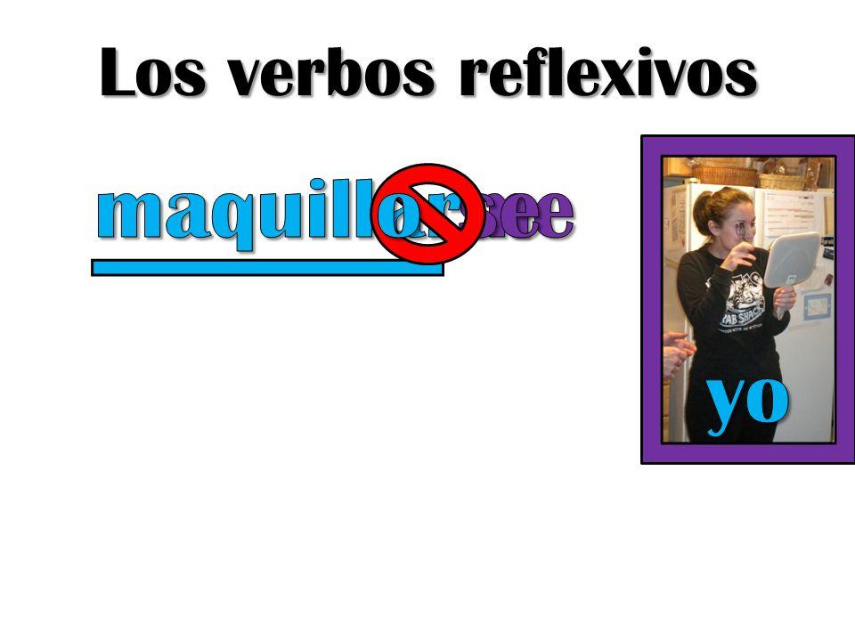 Los verbos reflexivos maquill o ar me se yo