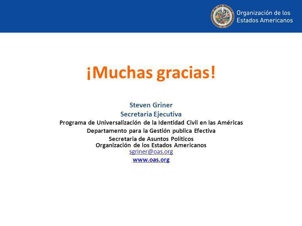 ¡Muchas gracias! Steven Griner Secretaria Ejecutiva