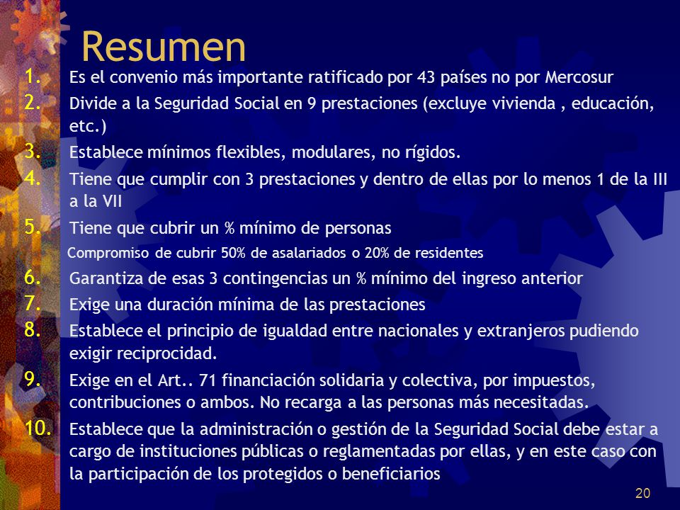 Resumen Es el convenio más importante ratificado por 43 países no por Mercosur.