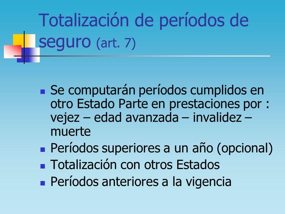 Totalización de períodos de seguro (art. 7)