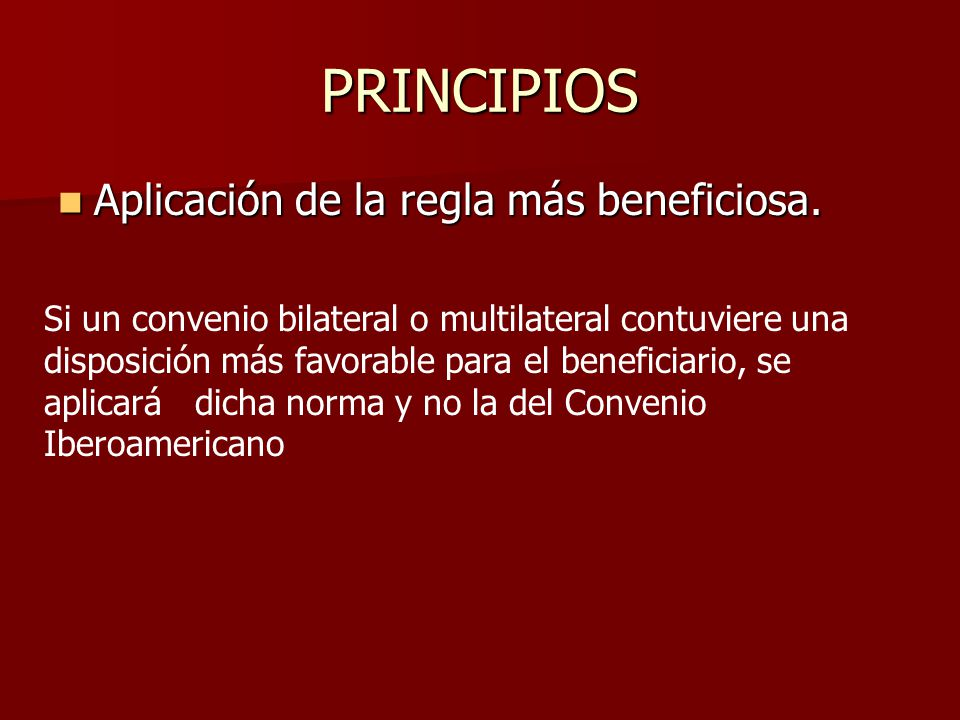 PRINCIPIOS Aplicación de la regla más beneficiosa.
