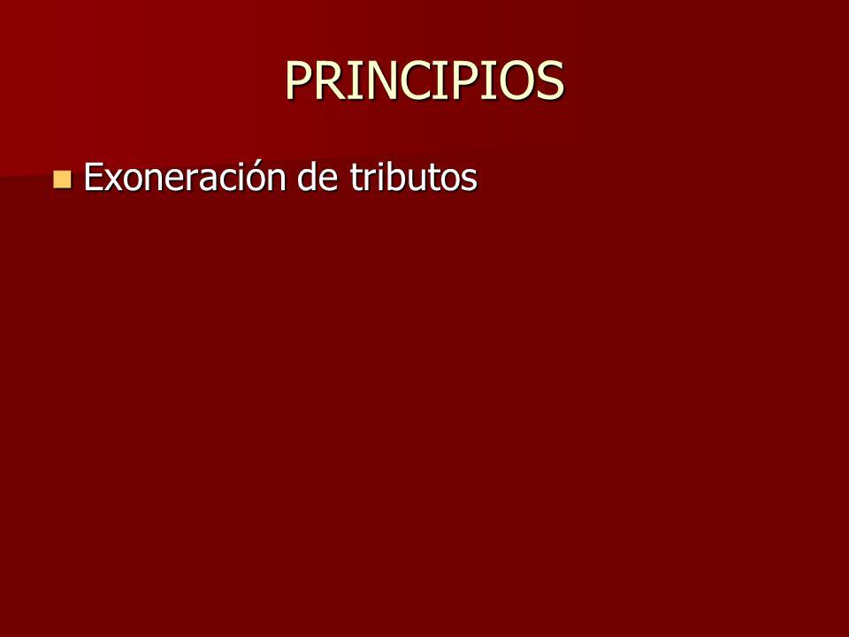 PRINCIPIOS Exoneración de tributos