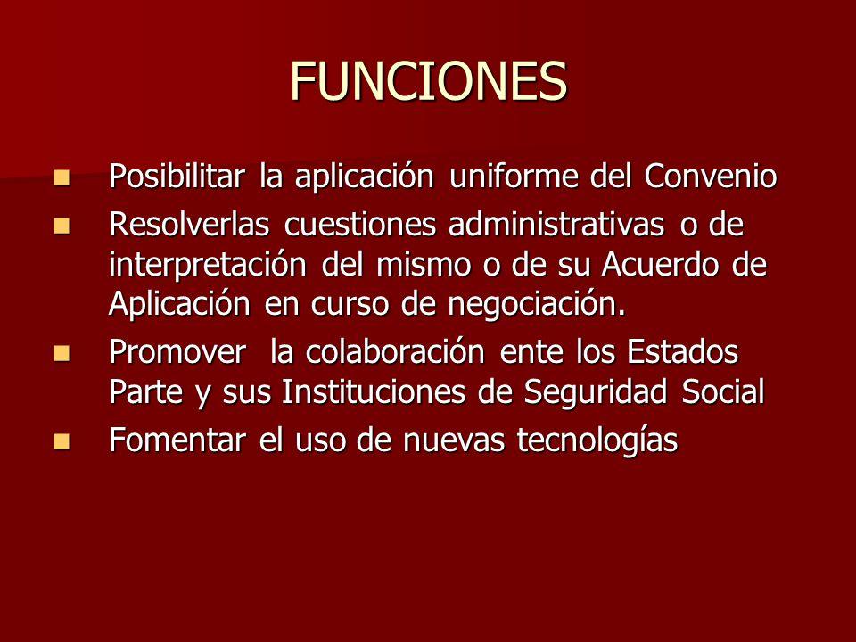 FUNCIONES Posibilitar la aplicación uniforme del Convenio