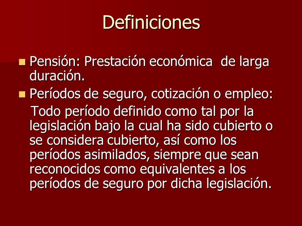 Definiciones Pensión: Prestación económica de larga duración.