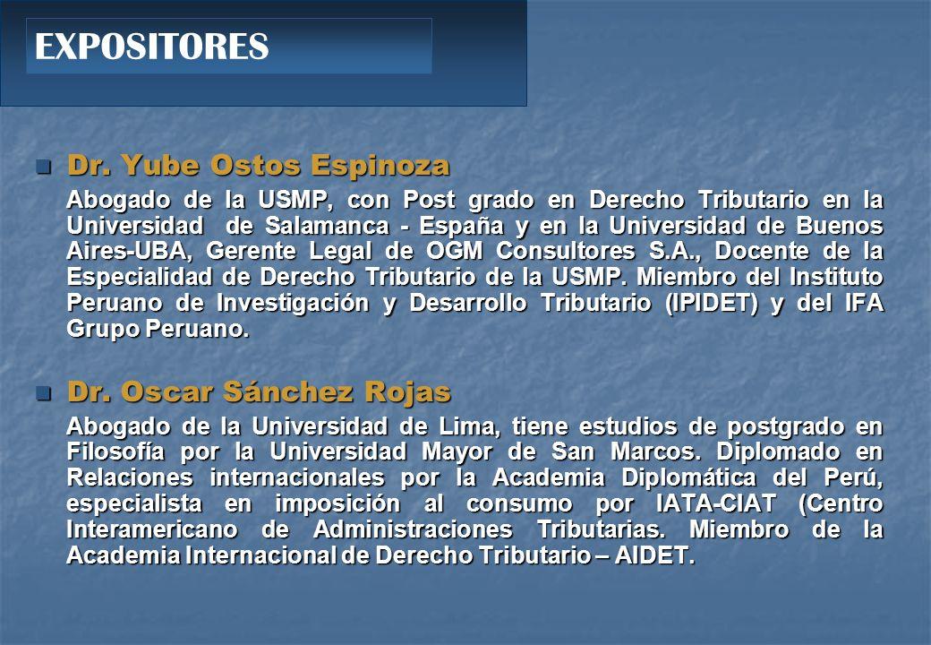 EXPOSITORES Dr. Yube Ostos Espinoza Dr. Oscar Sánchez Rojas