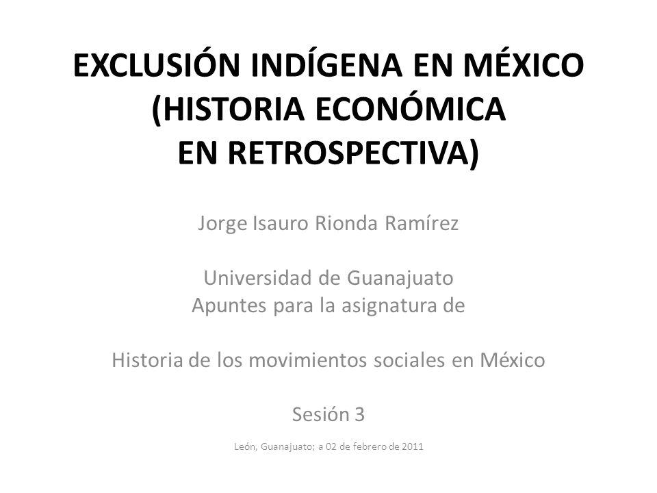 EXCLUSIÓN INDÍGENA EN MÉXICO (HISTORIA ECONÓMICA EN RETROSPECTIVA)