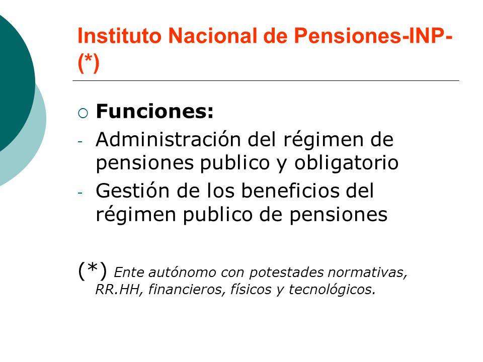 Instituto Nacional de Pensiones-INP-(*)