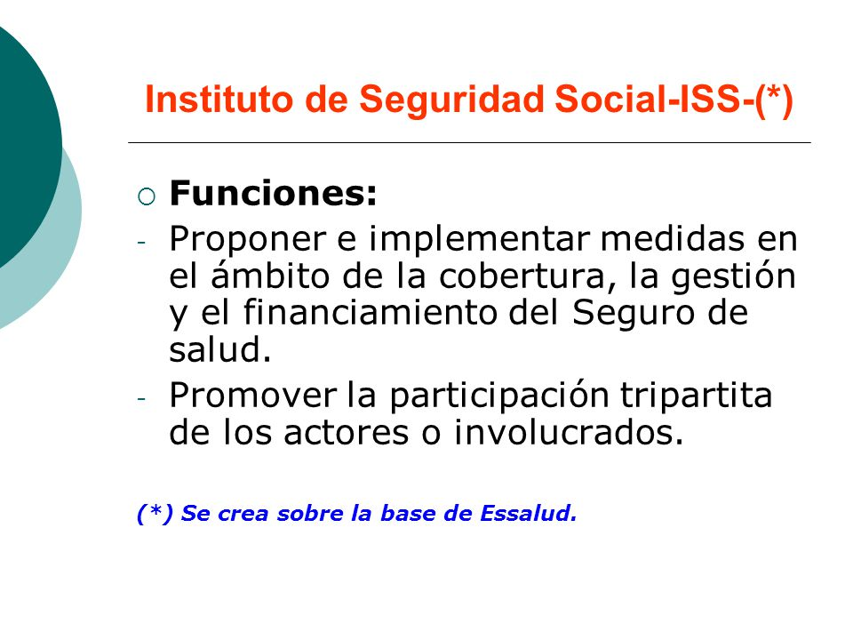 Instituto de Seguridad Social-ISS-(*)