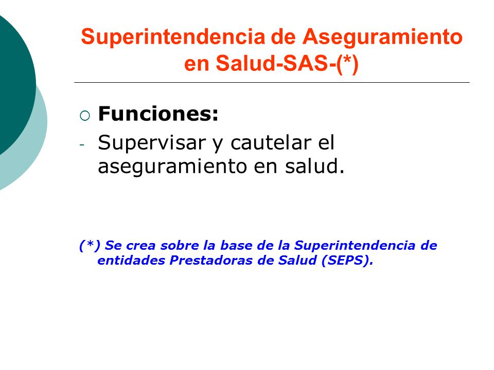 Superintendencia de Aseguramiento en Salud-SAS-(*)