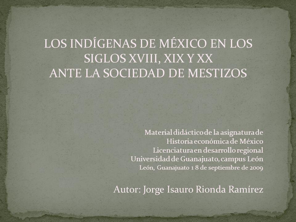 LOS INDÍGENAS DE MÉXICO EN LOS SIGLOS XVIII, XIX Y XX