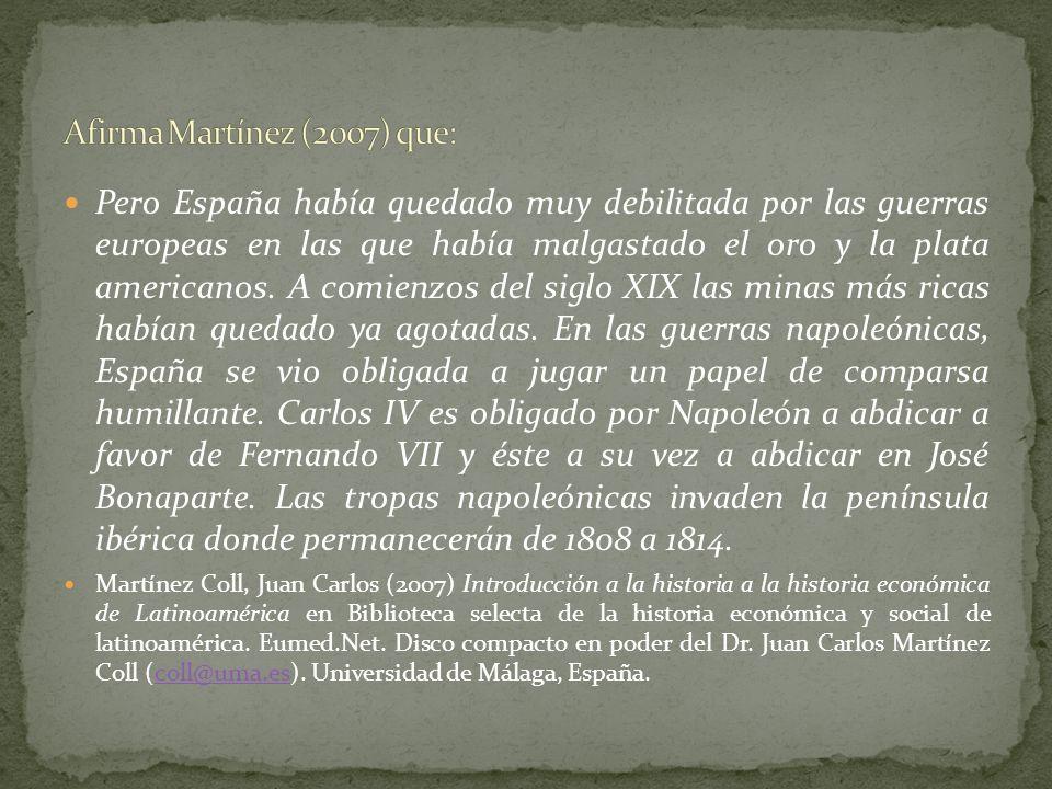 Afirma Martínez (2007) que: